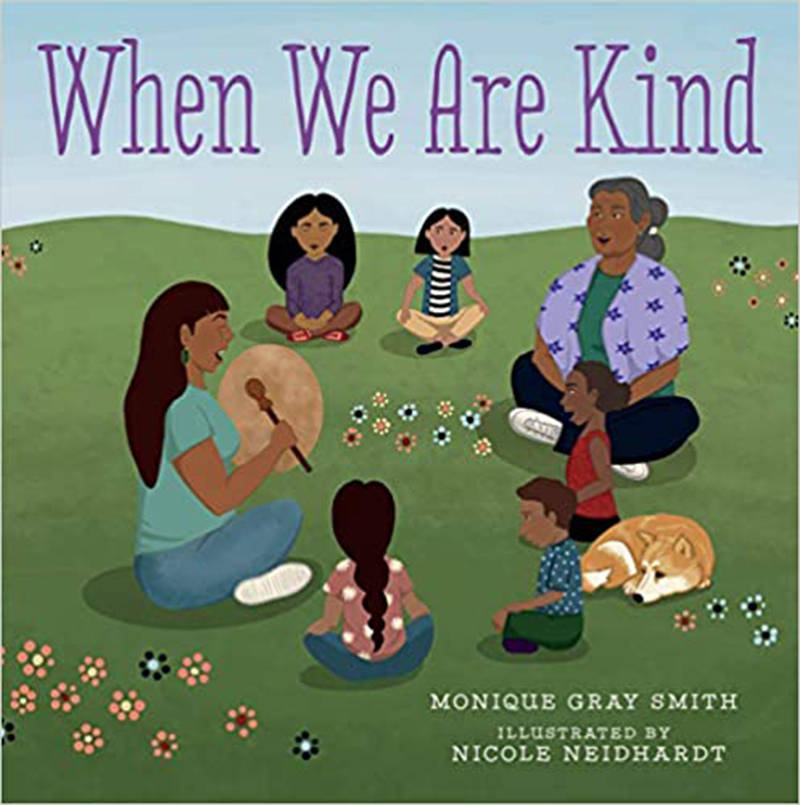 Victoria-based author Monique Gray Smith has released the new picture book When We Are Kind, based on the words of provincial health officer Dr. Bonnie Henry. (Courtesy Orca Book Publishers)